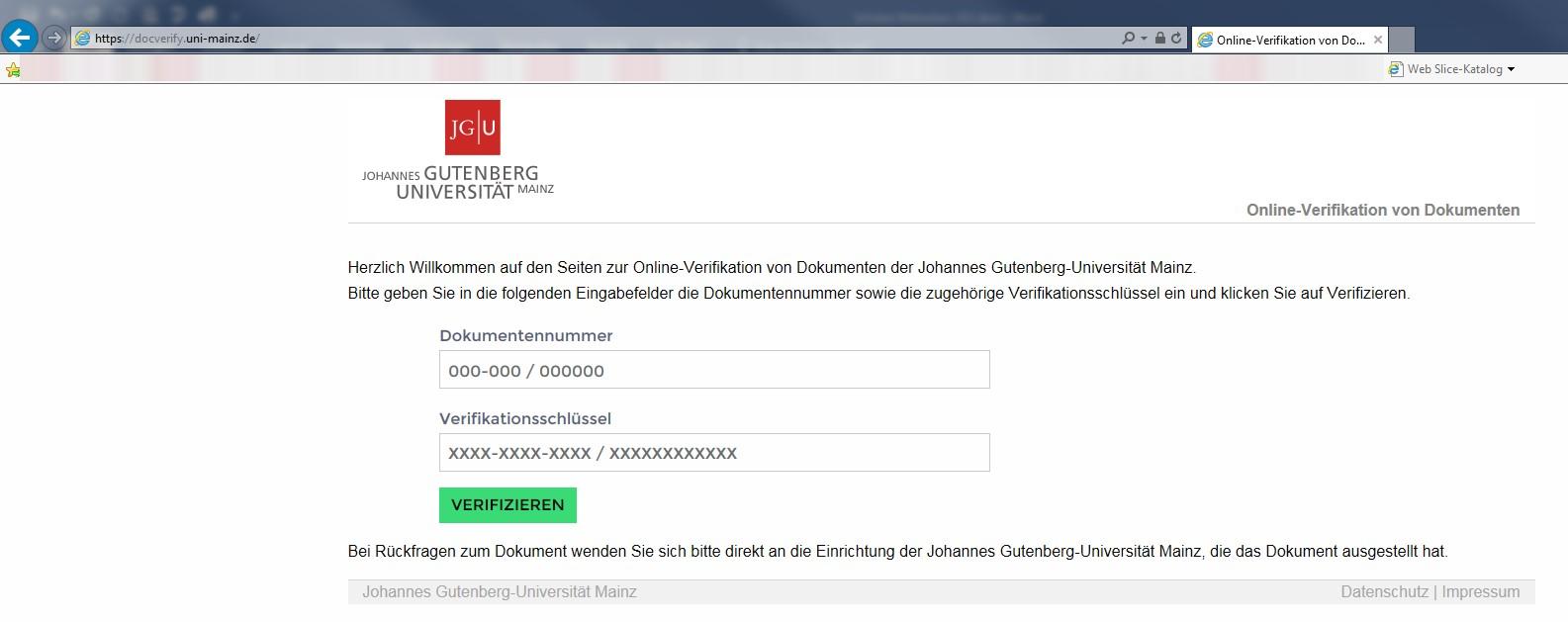 ... docverify.uni-mainz.de und geben Sie dort die auf dem vorliegenden  Dokument aufgedruckte Dokumentennummer sowie den zugehörigen  Verifikationsschlüssel ...